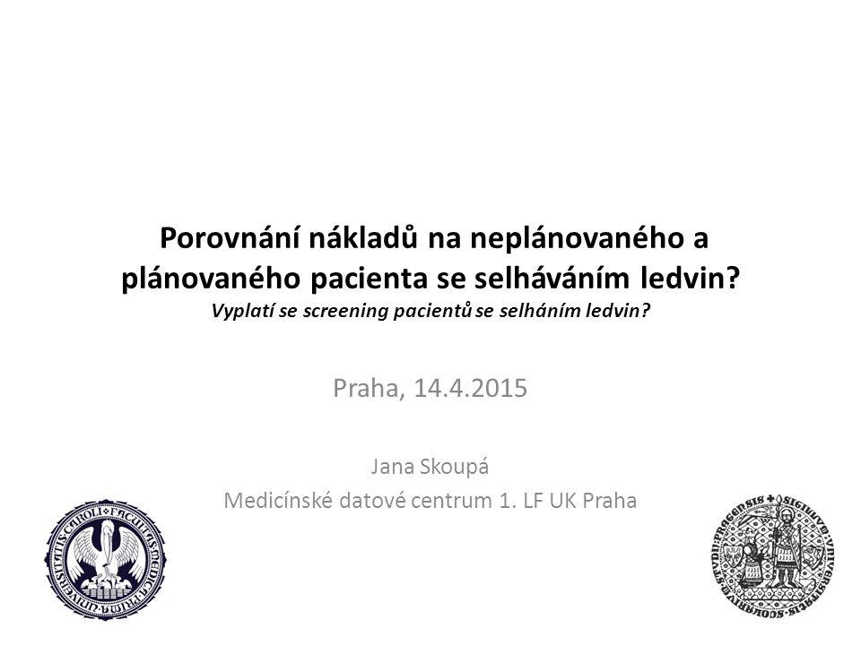 Porovnání nákladů na neplánovaného a plánovaného pacienta se selháváním ledvin.