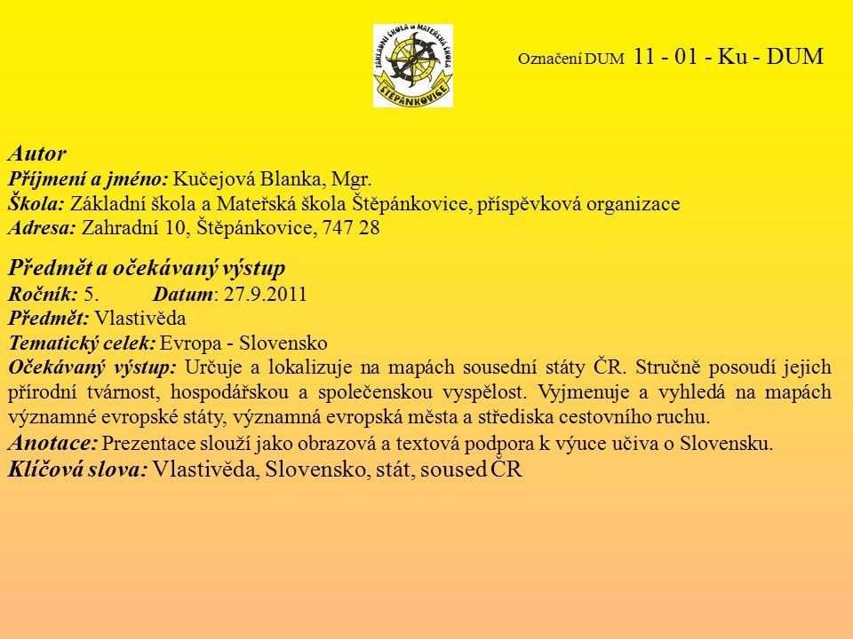 Označení DUM 11 - 01 - Ku - DUM Autor Příjmení a jméno: Kučejová Blanka, Mgr.
