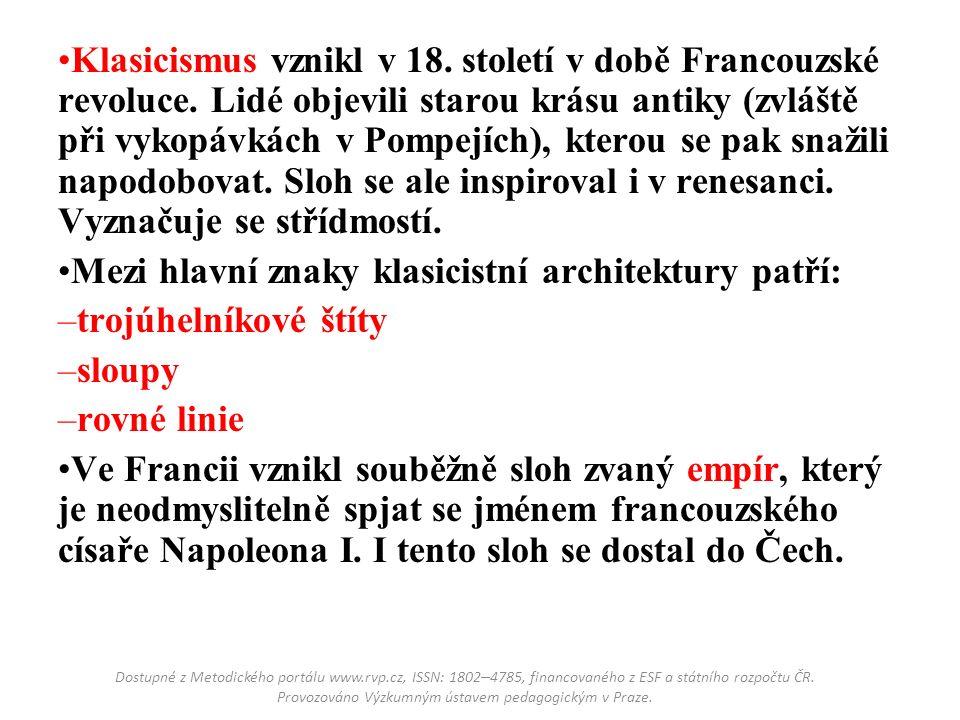 Klasicismus vznikl v 18. století v době Francouzské revoluce.