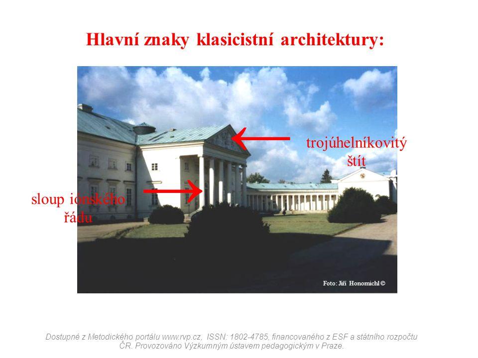 Hlavní znaky klasicistní architektury: Dostupné z Metodického portálu www.rvp.cz, ISSN: 1802-4785, financovaného z ESF a státního rozpočtu ČR.