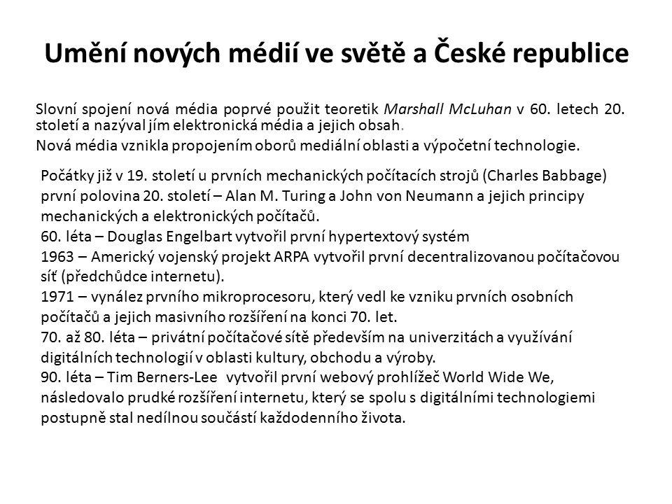Umění nových médií ve světě a České republice Slovní spojení nová média poprvé použit teoretik Marshall McLuhan v 60.