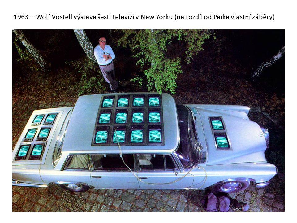 1963 – Wolf Vostell výstava šesti televizí v New Yorku (na rozdíl od Paika vlastní záběry)