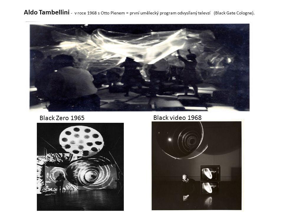 Aldo Tambellini - v roce 1968 s Otto Pienem = první umělecký program odvysílaný televzí (Black Gate Cologne).