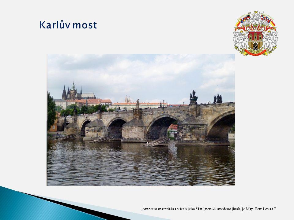"""""""Autorem materiálu a všech jeho částí, není-li uvedeno jinak, je Mgr. Petr Lovaš. Karlův most"""