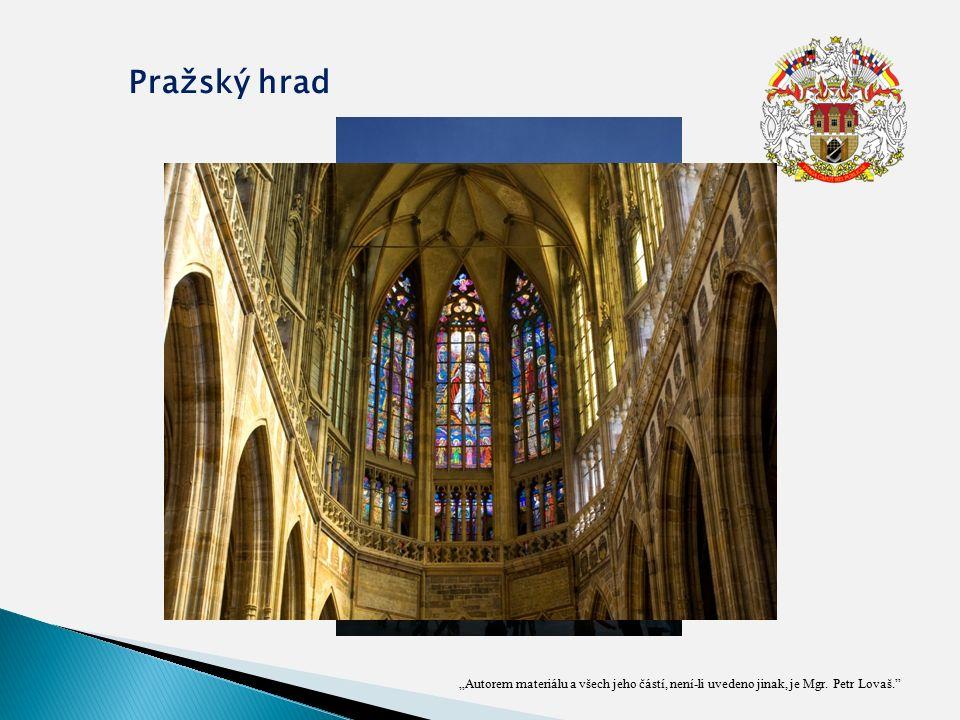 """""""Autorem materiálu a všech jeho částí, není-li uvedeno jinak, je Mgr. Petr Lovaš. Pražský hrad"""