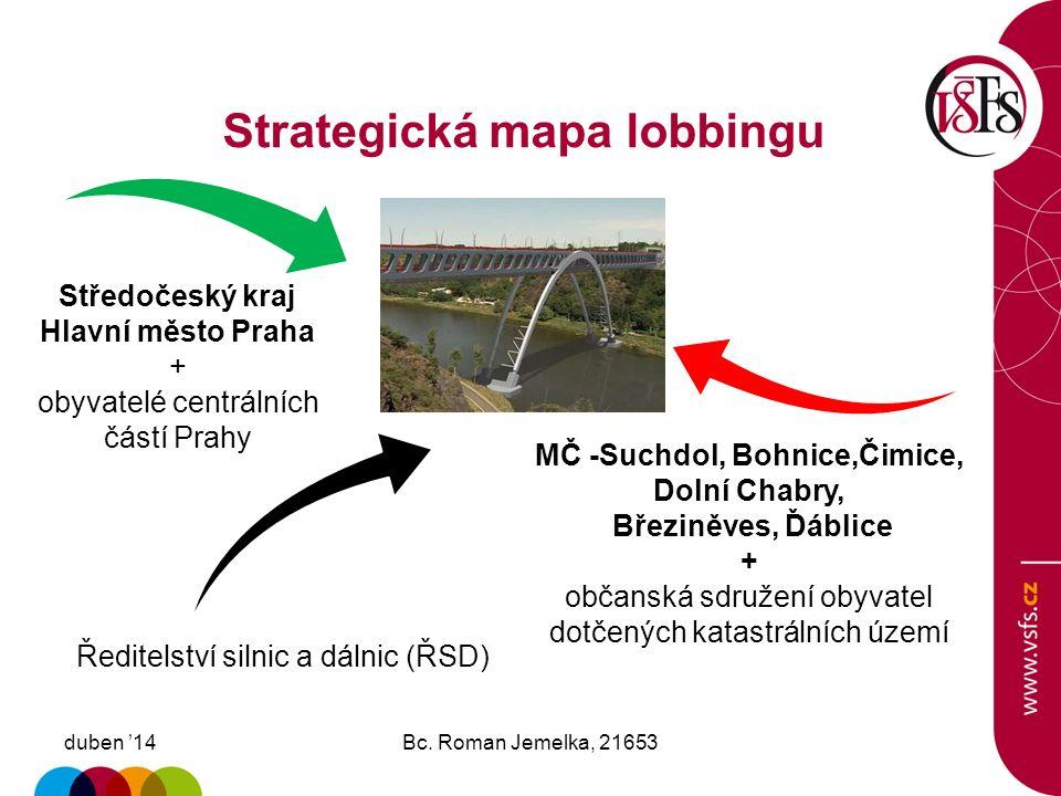 Dotčené strany duben '14Bc. Roman Jemelka, 21653 Dotčená katastrální území a jejich obyvatelé: Hl.m.Praha: Suchdol, Bohnice, Čimice, Dolní Chabry, Bře