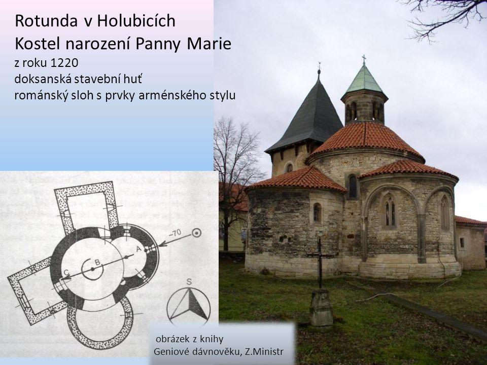 obrázek z knihy Geniové dávnověku, Z.Ministr Rotunda v Holubicích Kostel narození Panny Marie z roku 1220 doksanská stavební huť románský sloh s prvky arménského stylu