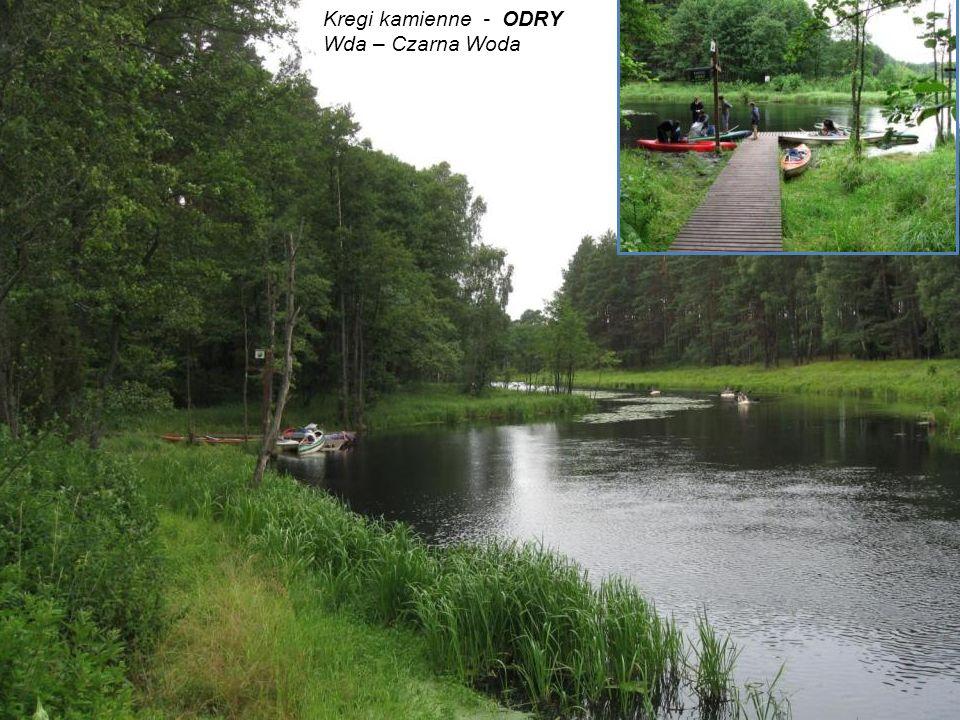 Kregi kamienne - ODRY Wda – Czarna Woda