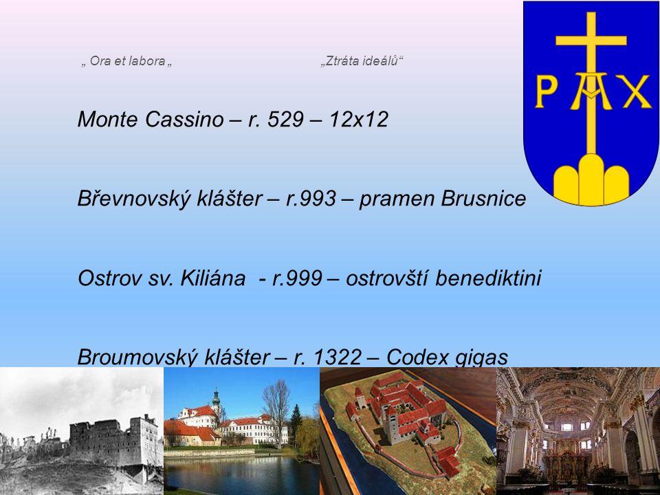Monte Cassino – r. 529 – 12x12 Břevnovský klášter – r.993 – pramen Brusnice Ostrov sv.