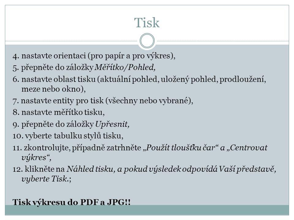 Tisk 4. nastavte orientaci (pro papír a pro výkres), 5.