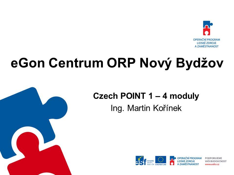 eGon Centrum ORP Nový Bydžov Czech POINT 1 – 4 moduly Ing. Martin Kořínek