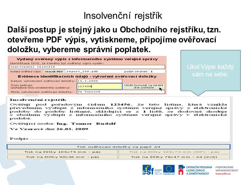 Insolvenční rejstřík Další postup je stejný jako u Obchodního rejstříku, tzn.