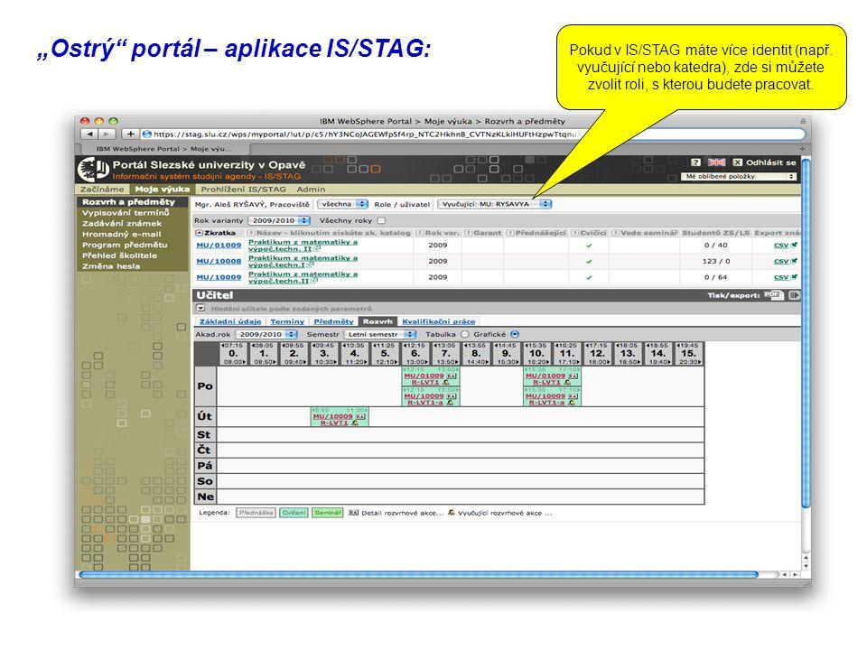 """""""Ostrý portál – aplikace IS/STAG: Pokud v IS/STAG máte více identit (např."""