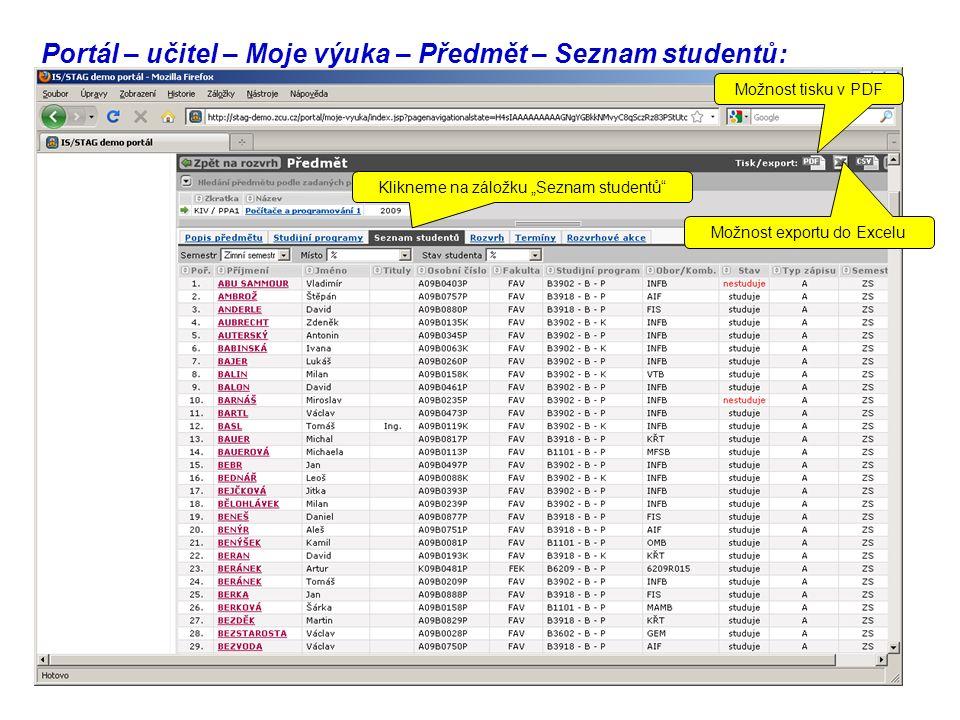 """Portál – učitel – Moje výuka – Předmět – Seznam studentů: Klikneme na záložku """"Seznam studentů Možnost tisku v PDF Možnost exportu do Excelu"""