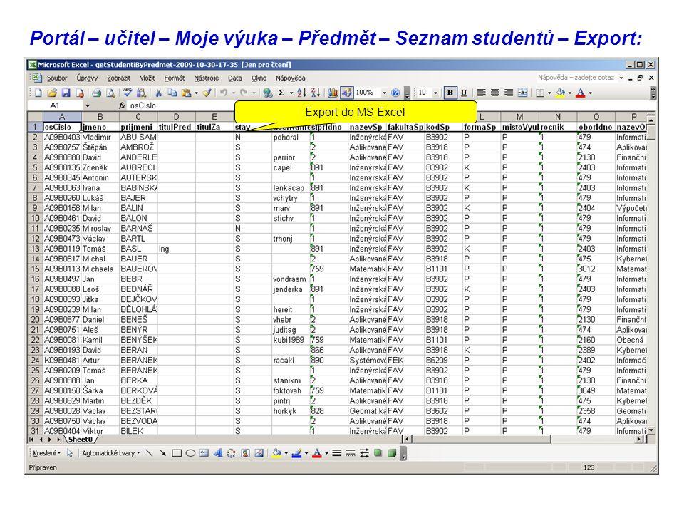 Portál – učitel – Moje výuka – Předmět – Seznam studentů – Export: Export do MS Excel