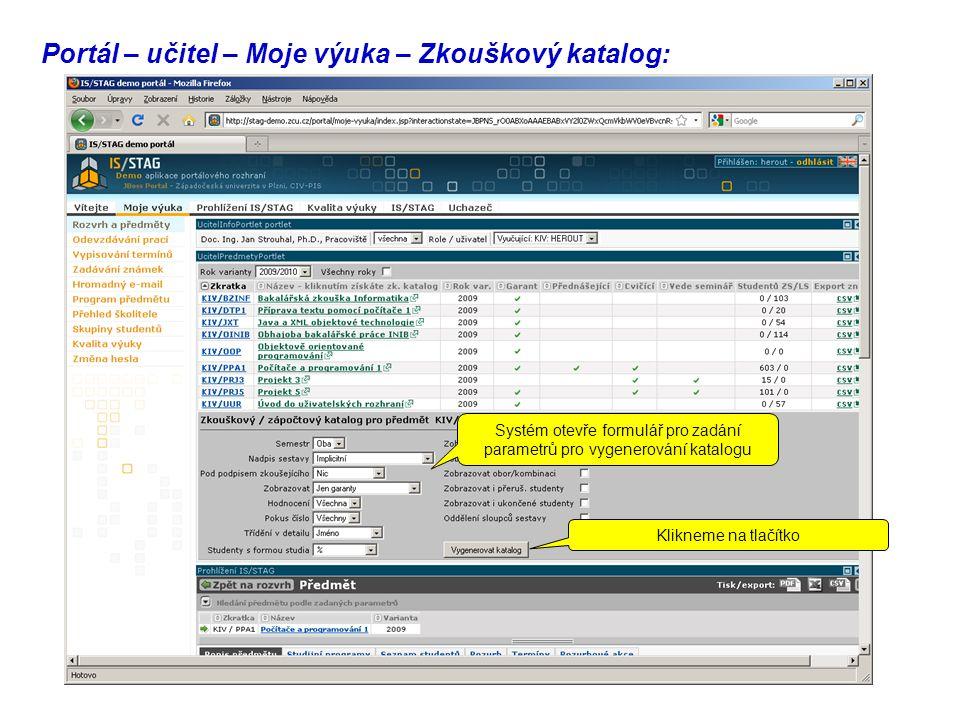 Portál – učitel – Moje výuka – Zkouškový katalog: Systém otevře formulář pro zadání parametrů pro vygenerování katalogu Klikneme na tlačítko