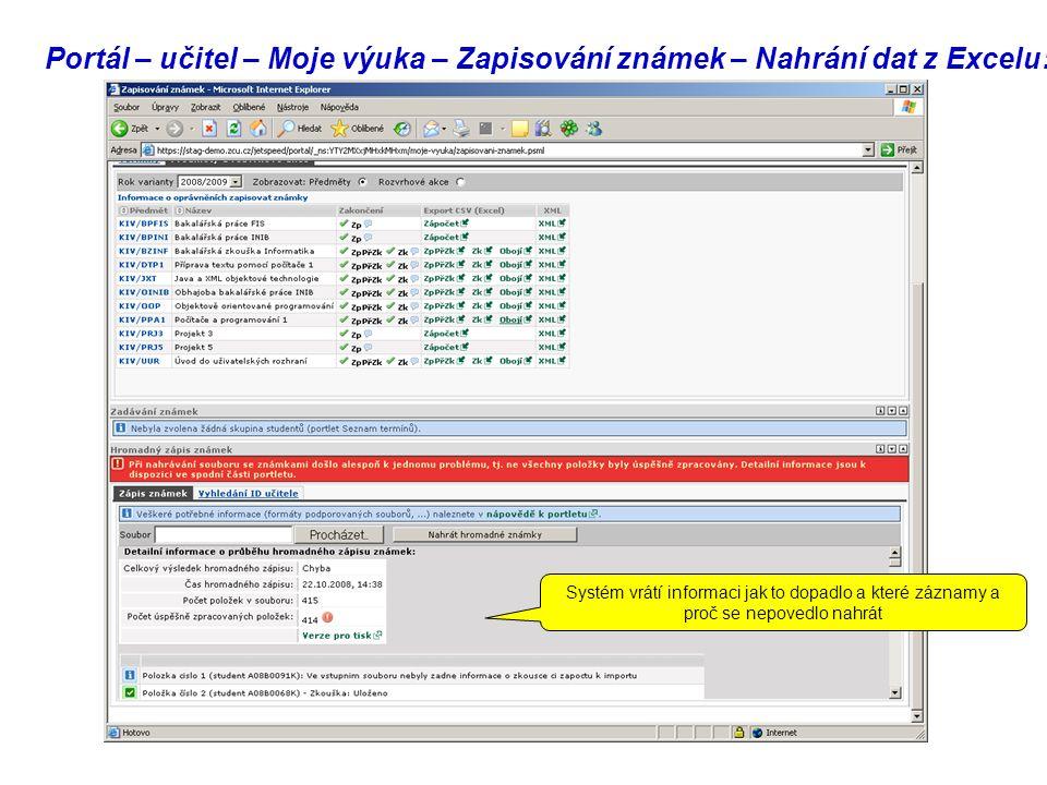 Portál – učitel – Moje výuka – Zapisování známek – Nahrání dat z Excelu: Systém vrátí informaci jak to dopadlo a které záznamy a proč se nepovedlo nahrát