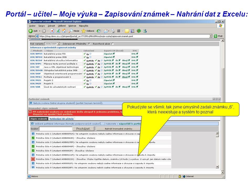 """Portál – učitel – Moje výuka – Zapisování známek – Nahrání dat z Excelu: Pokud jste se všimli, tak jsme úmyslně zadali známku """"6 , která neexistuje a systém to poznal"""