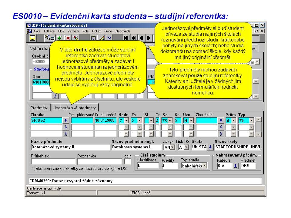ES0010 – Evidenční karta studenta – studijní referentka: V této druhé záložce může studijní referentka zadávat studentovi jednorázové předměty a zadávat i hodnocení studenta na jednorázovém předmětu.