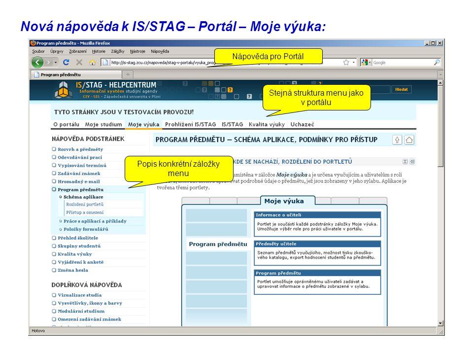 Nová nápověda k IS/STAG – Portál – Moje výuka: Nápověda pro Portál Stejná struktura menu jako v portálu Popis konkrétní záložky menu