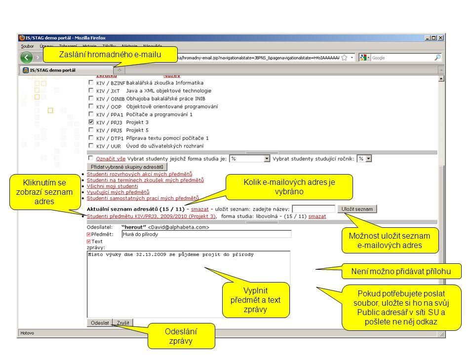 Kolik e-mailových adres je vybráno Vyplnit předmět a text zprávy Kliknutím se zobrazí seznam adres Možnost uložit seznam e-mailových adres Odeslání zprávy Není možno přidávat přílohu Pokud potřebujete poslat soubor, uložte si ho na svůj Public adresář v síti SU a pošlete ne něj odkaz Zaslání hromadného e-mailu