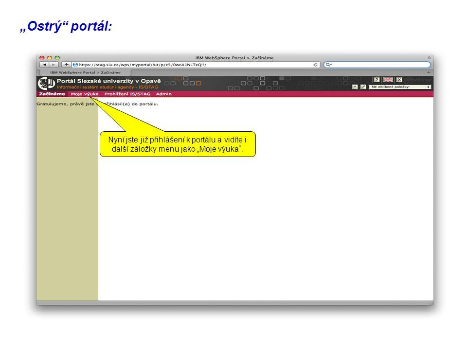 """""""Ostrý portál: Nyní jste již přihlášení k portálu a vidíte i další záložky menu jako """"Moje výuka ."""