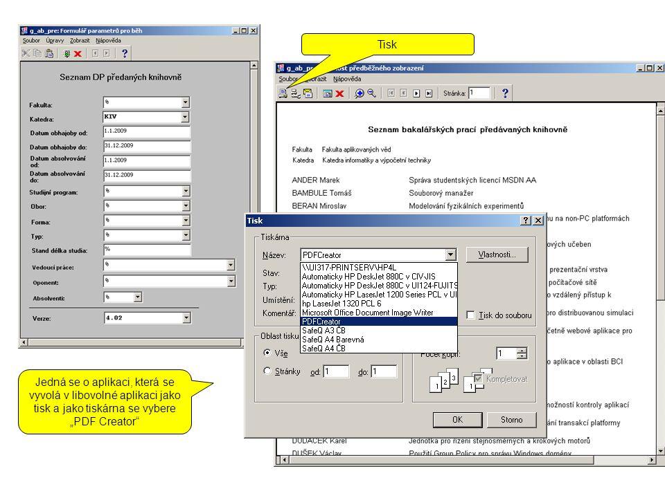 """Tisk Jedná se o aplikaci, která se vyvolá v libovolné aplikaci jako tisk a jako tiskárna se vybere """"PDF Creator"""