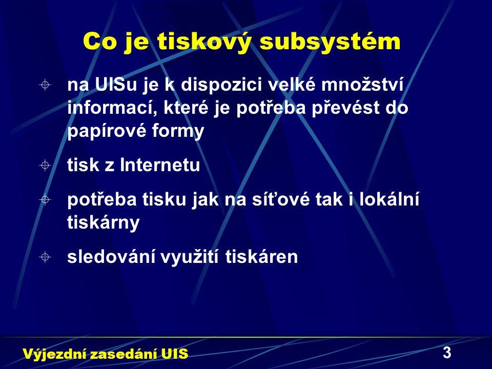 3 Co je tiskový subsystém Výjezdní zasedání UIS  na UISu je k dispozici velké množství informací, které je potřeba převést do papírové formy  tisk z