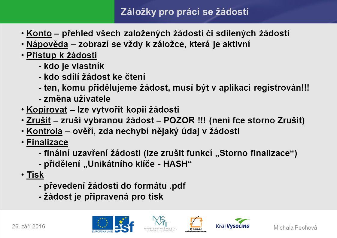 """Michala Pechová 26.září 2016 Některá """"významná tlačítka v žádosti Tlačítka:  ULOŽIT !!!!."""