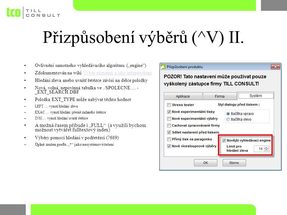"""Přizpůsobení výběrů (^V) II. Ovlivnění samotného vyhledávacího algoritmu (""""engine"""") Zdokumentován na wiki Výběr záznamů a jeho přizpůsobeníVýběr zázna"""