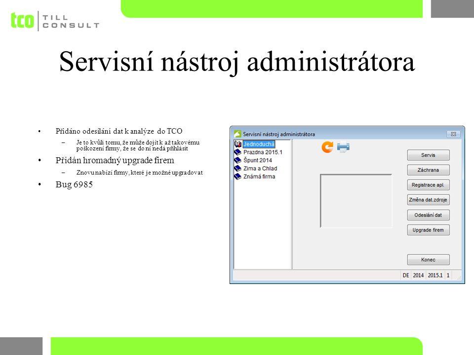Servisní nástroj administrátora Přidáno odesílání dat k analýze do TCO –Je to kvůli tomu, že může dojít k až takovému poškození firmy, že se do ní ned