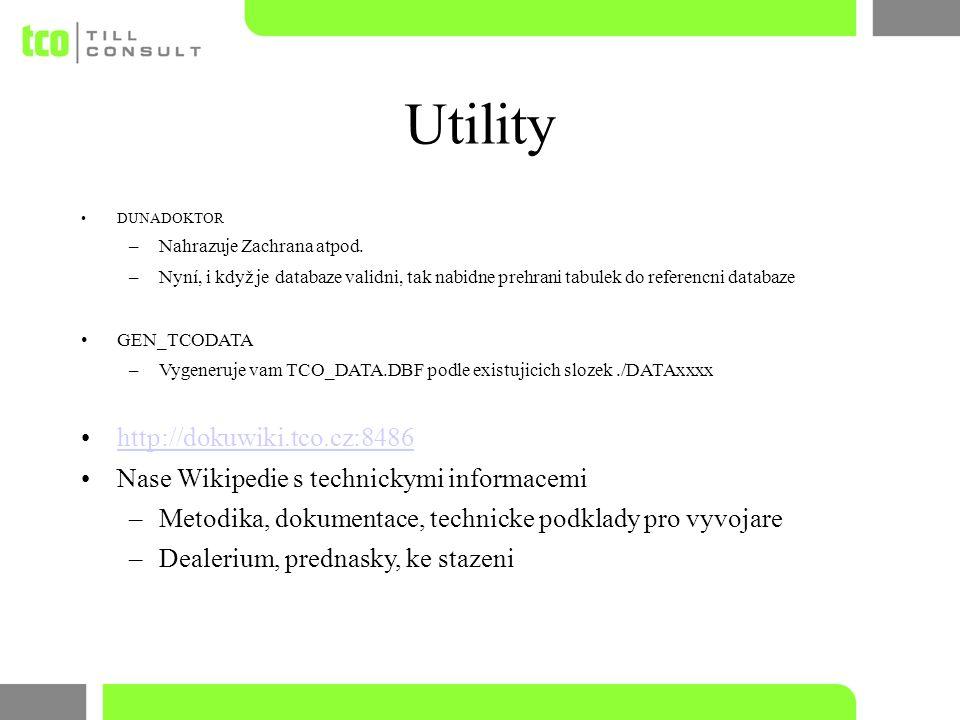 Utility DUNADOKTOR –Nahrazuje Zachrana atpod. –Nyní, i když je databaze validni, tak nabidne prehrani tabulek do referencni databaze GEN_TCODATA –Vyge
