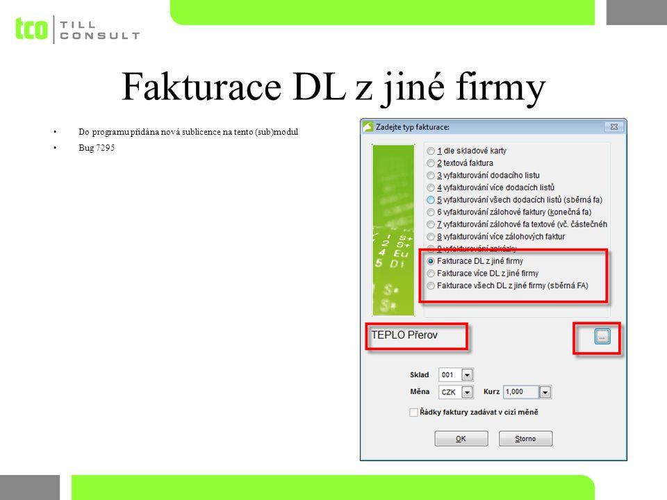 Fakturace DL z jiné firmy Do programu přidána nová sublicence na tento (sub)modul Bug 7295