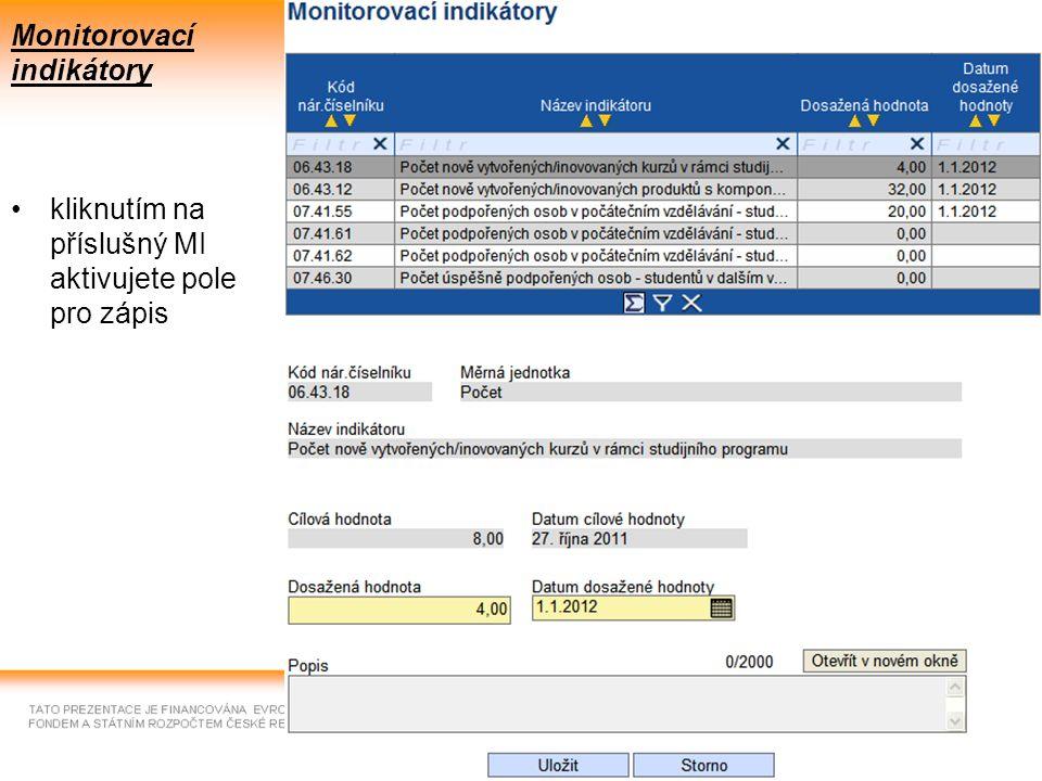 18 Monitorovací indikátory kliknutím na příslušný MI aktivujete pole pro zápis