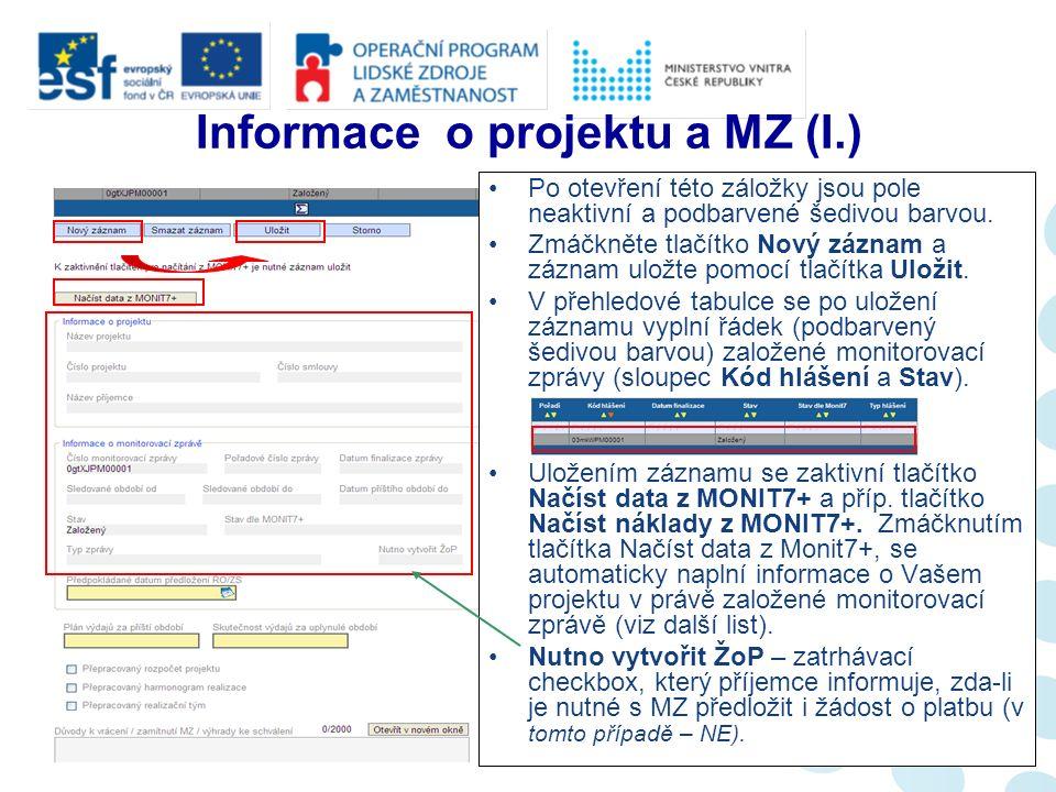 V případě, že se jedná o Monitorovací zprávu se ŽoP, musí provést příjemce finalizaci MZ, poté mu Benefit7 umožní finalizovat zjednodušenou žádost o platbu.