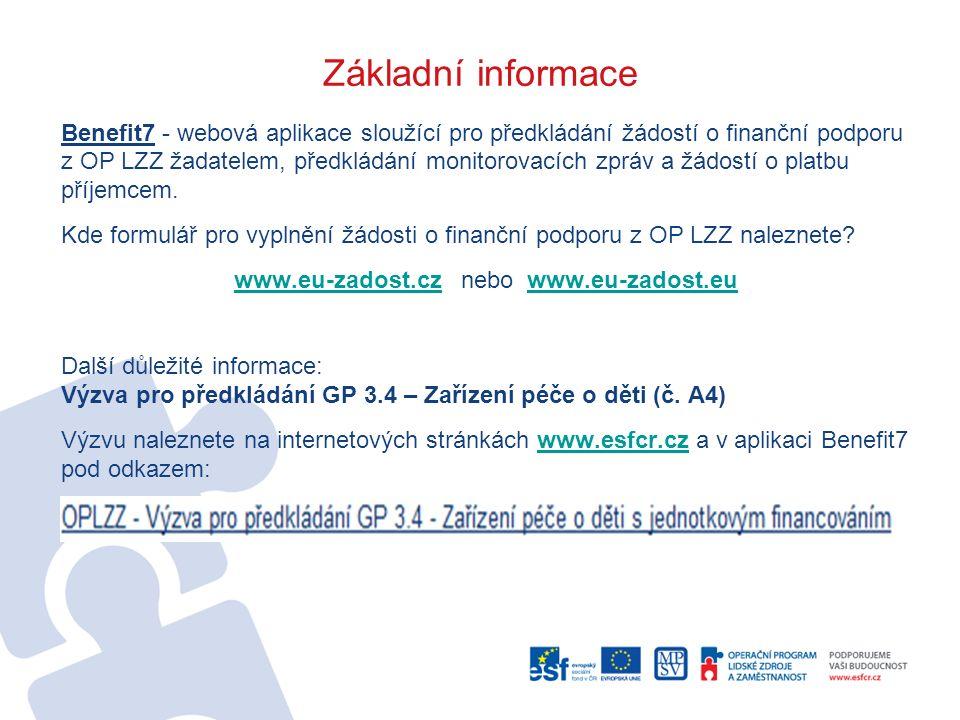 Důležité informace Odstávky aplikace Plánované i mimořádné odstávky aplikace Benefit7 naleznete na www.esfcr.cz, odkaz Výzvy, a rovněž na úvodní stránce na www.eu-zadost.czwww.esfcr.czwww.eu-zadost.cz Plánované odstávky během trvání výzvy A4 jsou: 3.