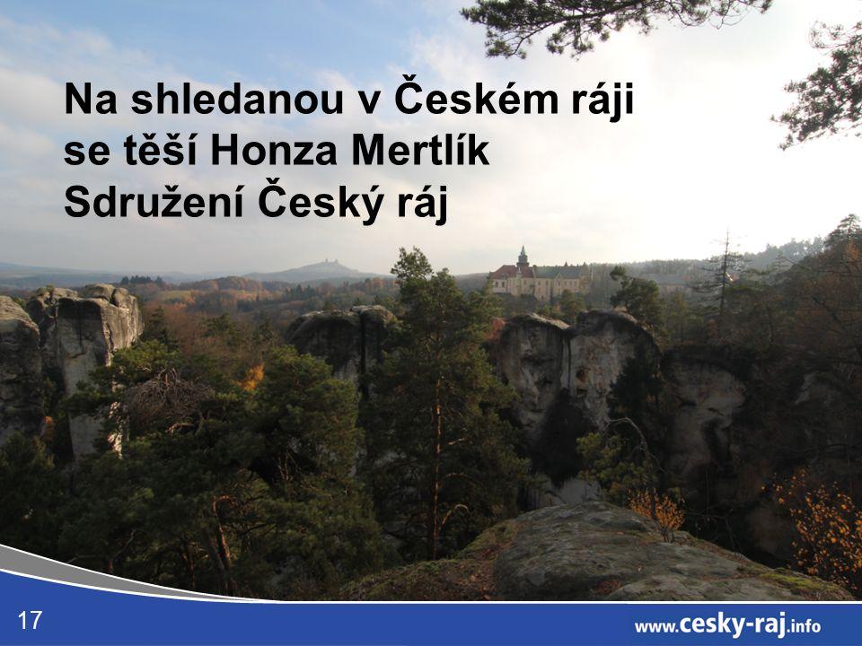 17 Na shledanou v Českém ráji se těší Honza Mertlík Sdružení Český ráj