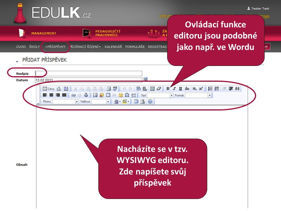Ovládací funkce editoru jsou podobné jako např. ve Wordu Nacházíte se v tzv.
