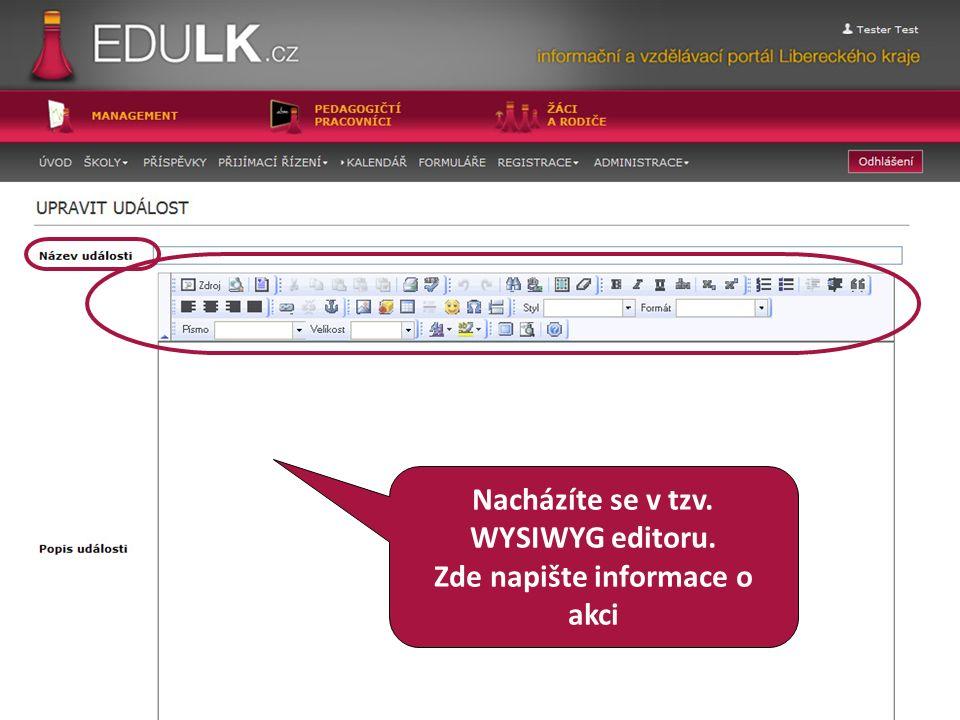 Nacházíte se v tzv. WYSIWYG editoru. Zde napište informace o akci