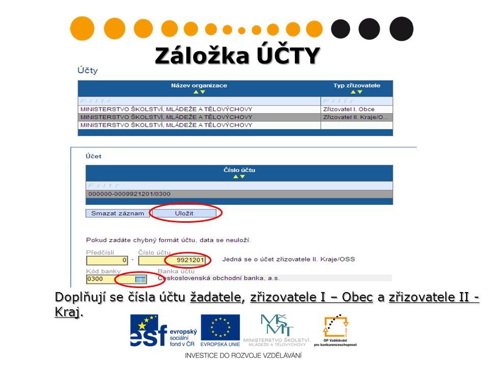 Doplňují se čísla účtu žadatele, zřizovatele I – Obec a zřizovatele II - Kraj. Záložka ÚČTY