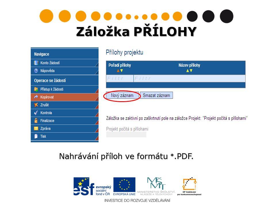 Záložka PŘÍLOHY Nahrávání příloh ve formátu *.PDF.