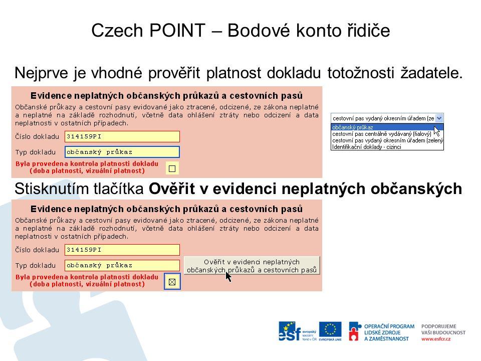Czech POINT – Bodové konto řidiče Nejprve je vhodné prověřit platnost dokladu totožnosti žadatele.