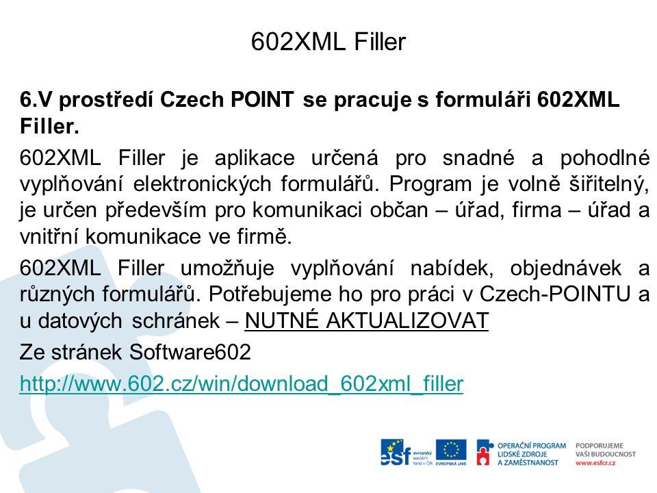 602XML Filler 6.V prostředí Czech POINT se pracuje s formuláři 602XML Filler.
