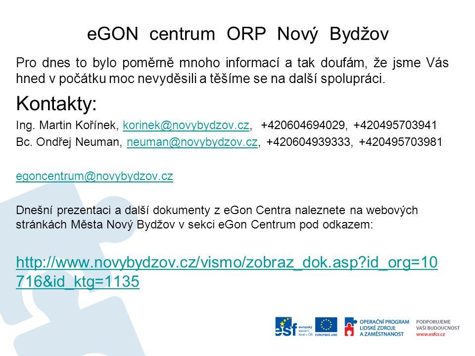 eGON centrum ORP Nový Bydžov Pro dnes to bylo poměrně mnoho informací a tak doufám, že jsme Vás hned v počátku moc nevyděsili a těšíme se na další spolupráci.