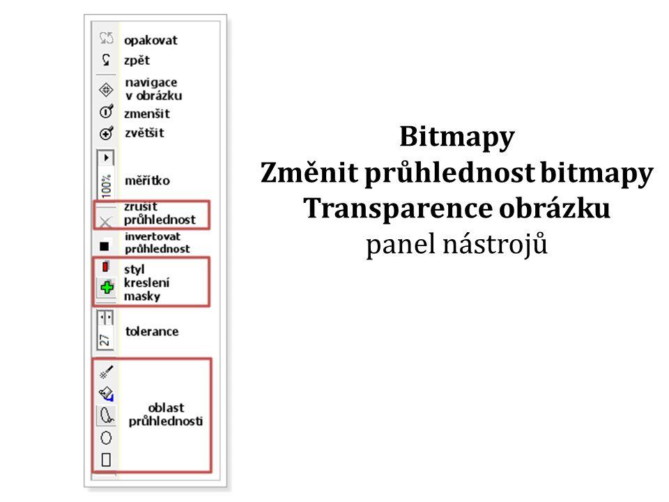 Bitmapy Změnit průhlednost bitmapy Transparence obrázku panel nástrojů