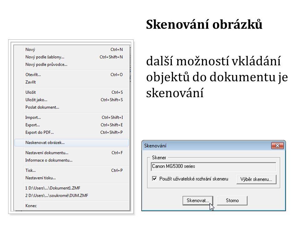 Skenování obrázků další možností vkládání objektů do dokumentu je skenování
