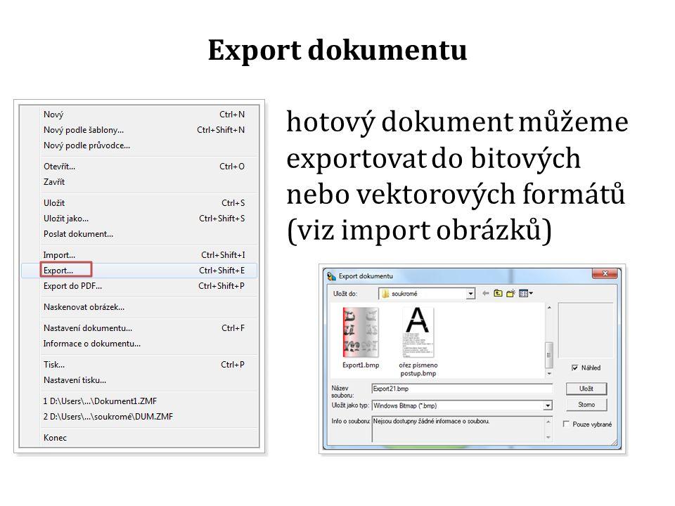 Export dokumentu hotový dokument můžeme exportovat do bitových nebo vektorových formátů (viz import obrázků)