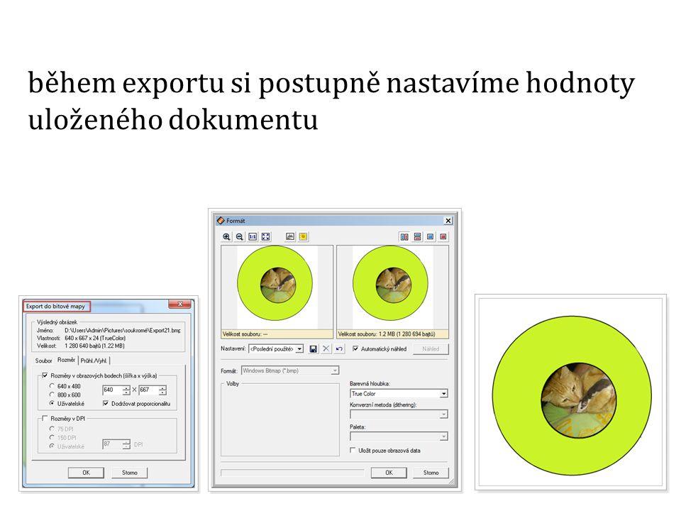 během exportu si postupně nastavíme hodnoty uloženého dokumentu