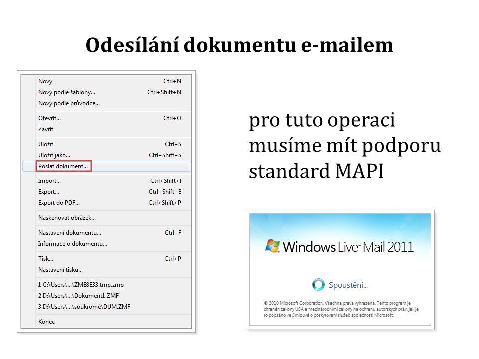 Odesílání dokumentu e-mailem pro tuto operaci musíme mít podporu standard MAPI