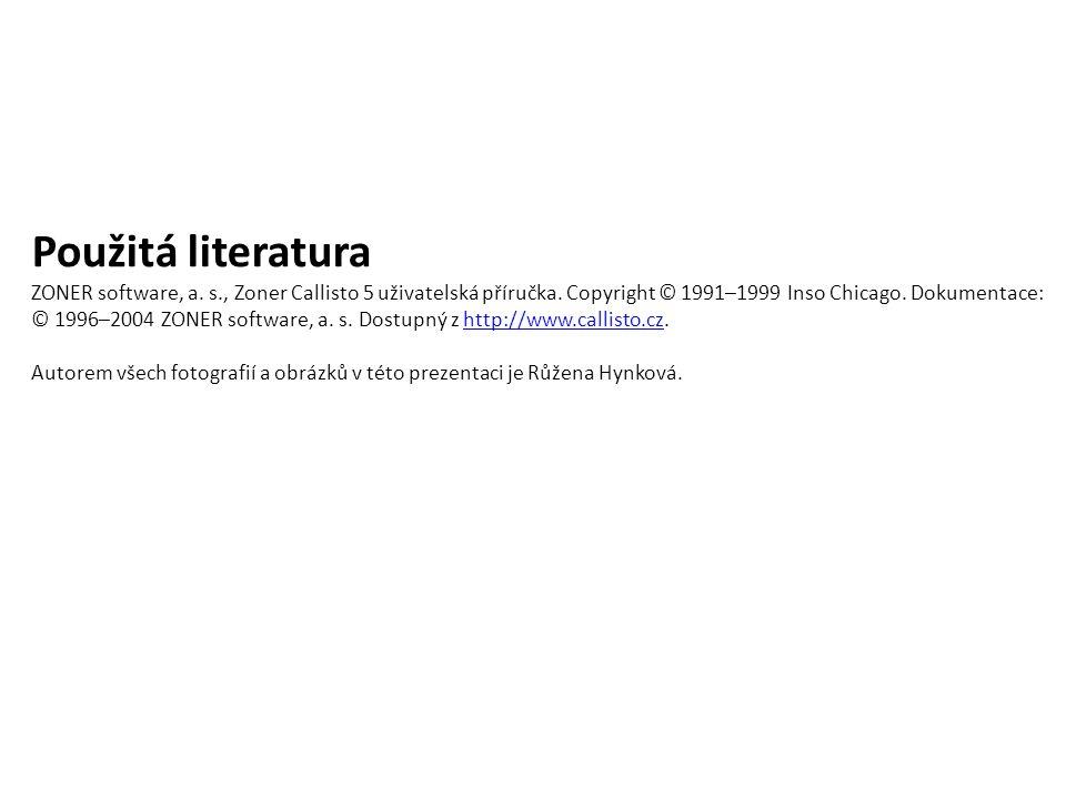 Použitá literatura ZONER software, a. s., Zoner Callisto 5 uživatelská příručka.